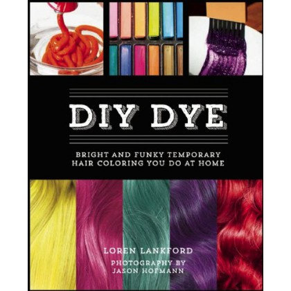 DIY Dye Bright and Funky Temporary Hair Coloring You Do at Home