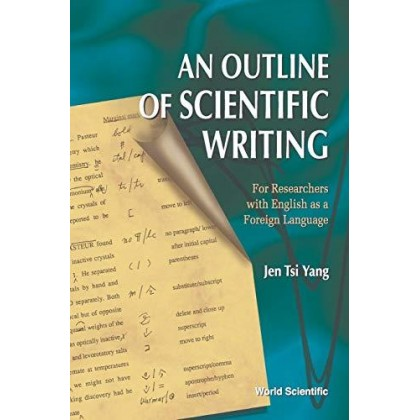 An Outline of Scientific Writing For Researchers With English As a Foreign Language