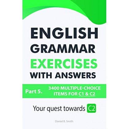 English Grammar Exercises with answers Part 5: Your quest towards C2