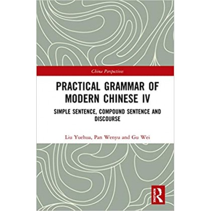 Practical Grammar of Modern Chinese IV Simple Sentence, Compound Sentence, and Discourse