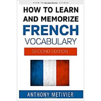 How to Learn and Memorize French Vocabulary (Magnetic Memory Series)