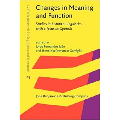 Changes in Meaning and Function Studies in Historical Linguistics With a Focus on Spanish