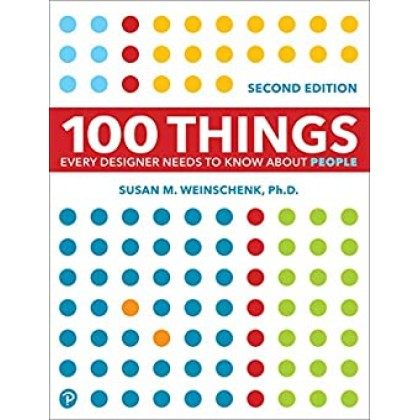 100 Things Every Designer Needs to Know About People 2nd Edition