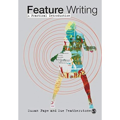 Feature Writing A Practical Introduction