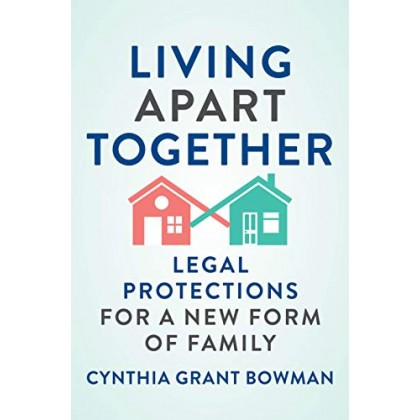 Living Apart Together Legal Protections for a New Form of Family