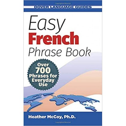 Easy French Phrase Book NEW EDITION Over 700 Phrases for Everyday Use
