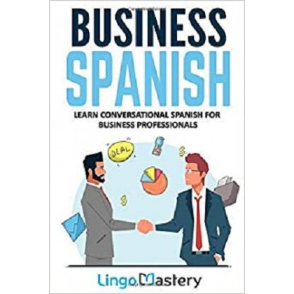 Business Spanish Learn Conversational Spanish For Business Professionals