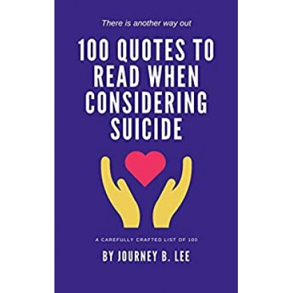 100 Quotes To Read When You Are Considering Suicide