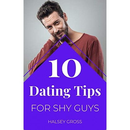 10 Dating Tips for Shy Guys Listen Up, Timid People