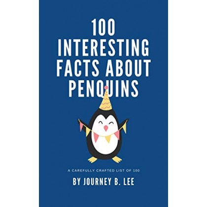 100 Interesting Facts About Penguins
