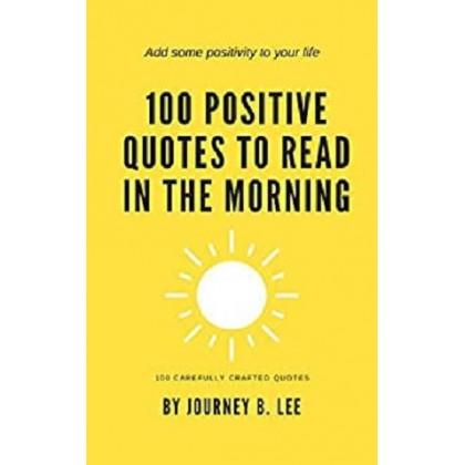 100 Positive Quotes To Read In The Morning