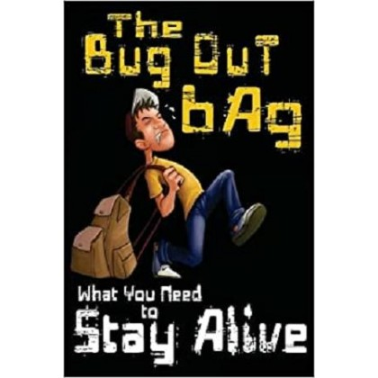 The Bug Out Bag What You Need to Stay Alive