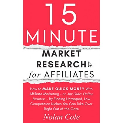 15-Minute Market Research for Affiliates How to Make Quick Money with Affiliate Marketing