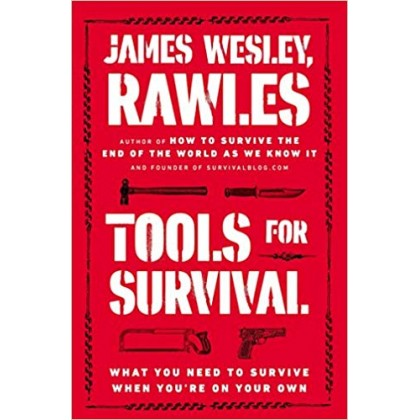 Tools for Survival What You Need to Survive When You're on Your Own