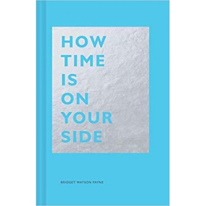 How Time Is on Your Side (Time Management Book for Creatives, Book on Productivity, Mental Focus, and Achieving Goals)