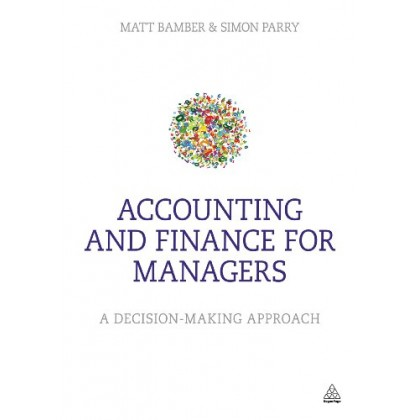 Accounting and Finance for Managers A decision-making approach