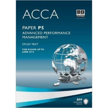 ACCA - P5 Advanced Performance Management Study Text