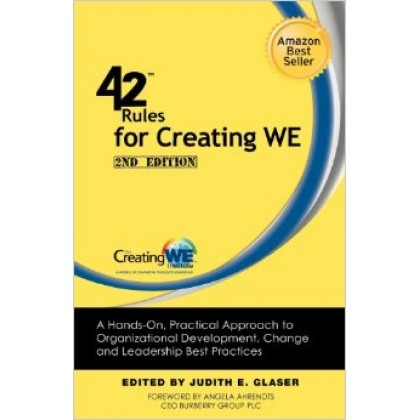 42 Rules for Creating We A Hands-On, Practical Approach to Organizational Development, Change and Leadership Best Practices