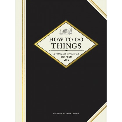 How to Do Things: A Timeless Guide to a Simpler Life