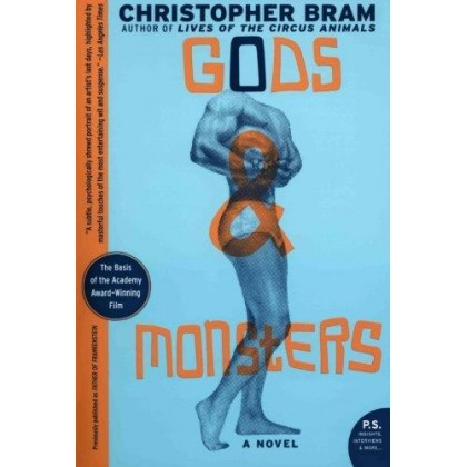 Gods and Monsters: A Novel (P.S.)