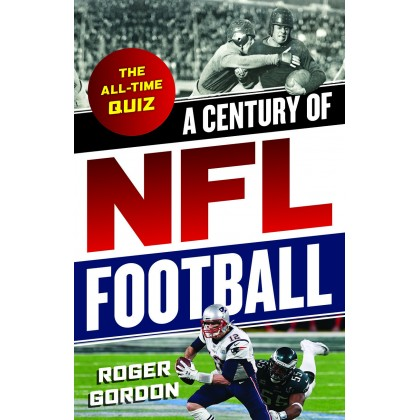 A Century of NFL Football: The All-Time Quiz