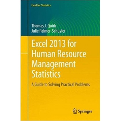 Excel 2013 for Human Resource Management Statistics A Guide to Solving Practical Problems