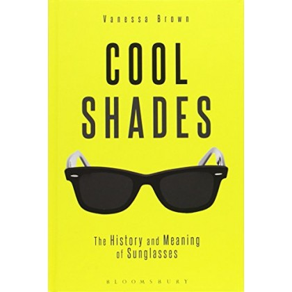 Cool Shades The History and Meaning of Sunglasses