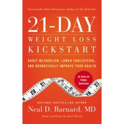 21-Day Weight Loss Kickstart Boost Metabolism, Lower Cholesterol, and Dramatically Improve Your Health
