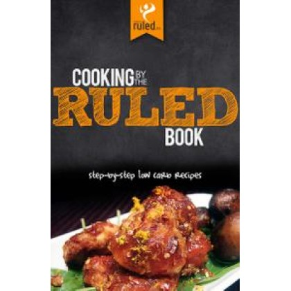 Cooking by the RULED Book Step-by-Step Low Carb Recipes