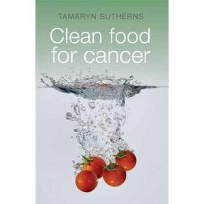 Clean Food for Cancer  .