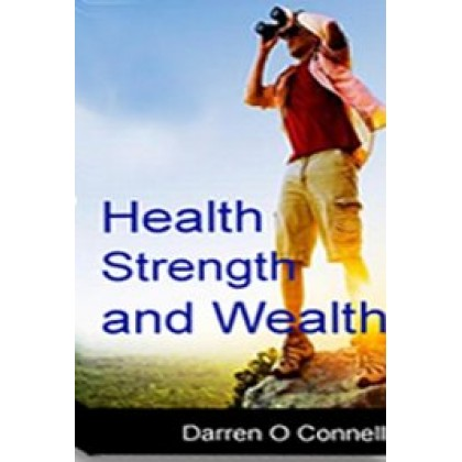 Health Strength and Wealth