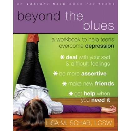Beyond the Blues A Workbook to Help Teens Overcome Depression