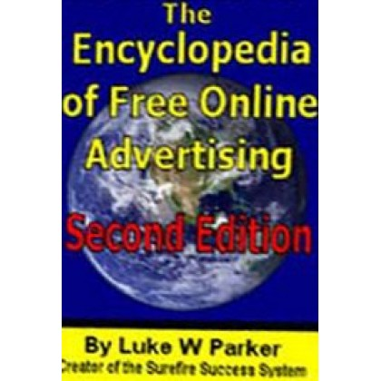 Encyclopedia of Free Online Advertising - 2nd Edition